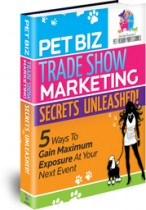 Pet Biz Trade Show Marketing Secrets